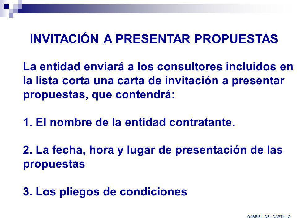 INVITACIÓN A PRESENTAR PROPUESTAS La entidad enviará a los consultores incluidos en la lista corta una carta de invitación a presentar propuestas, que