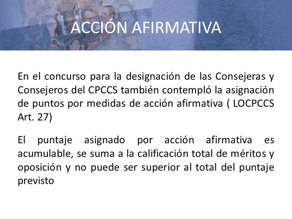 ACCIÓN AFIRMATIVA En el concurso para la designación de las Consejeras y Consejeros del CPCCS también contempló la asignación de puntos por medidas de