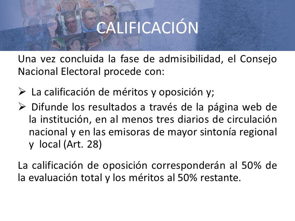 CALIFICACIÓN Una vez concluida la fase de admisibilidad, el Consejo Nacional Electoral procede con: La calificación de méritos y oposición y; Difunde