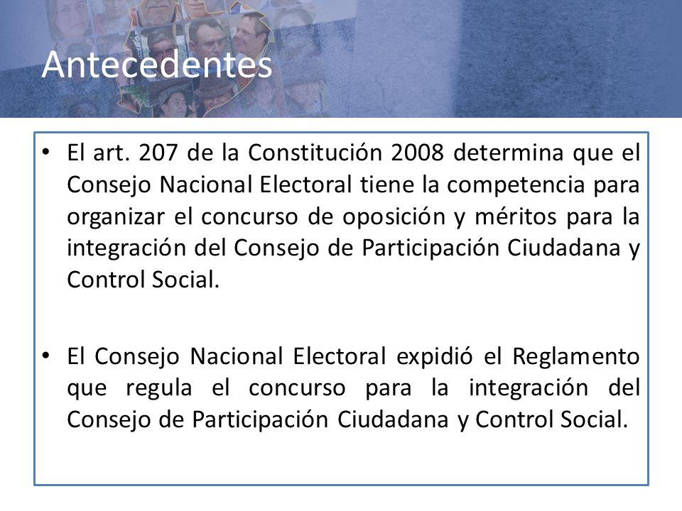 El art. 207 de la Constitución 2008 determina que el Consejo Nacional Electoral tiene la competencia para organizar el concurso de oposición y méritos