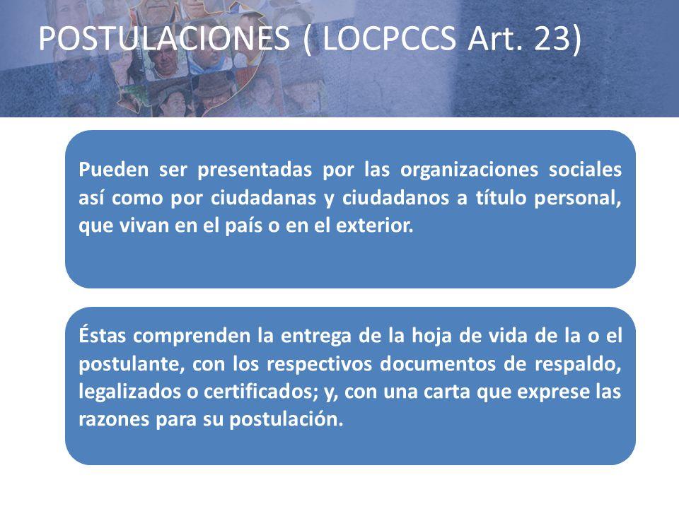 POSTULACIONES ( LOCPCCS Art. 23) Pueden ser presentadas por las organizaciones sociales así como por ciudadanas y ciudadanos a título personal, que vi