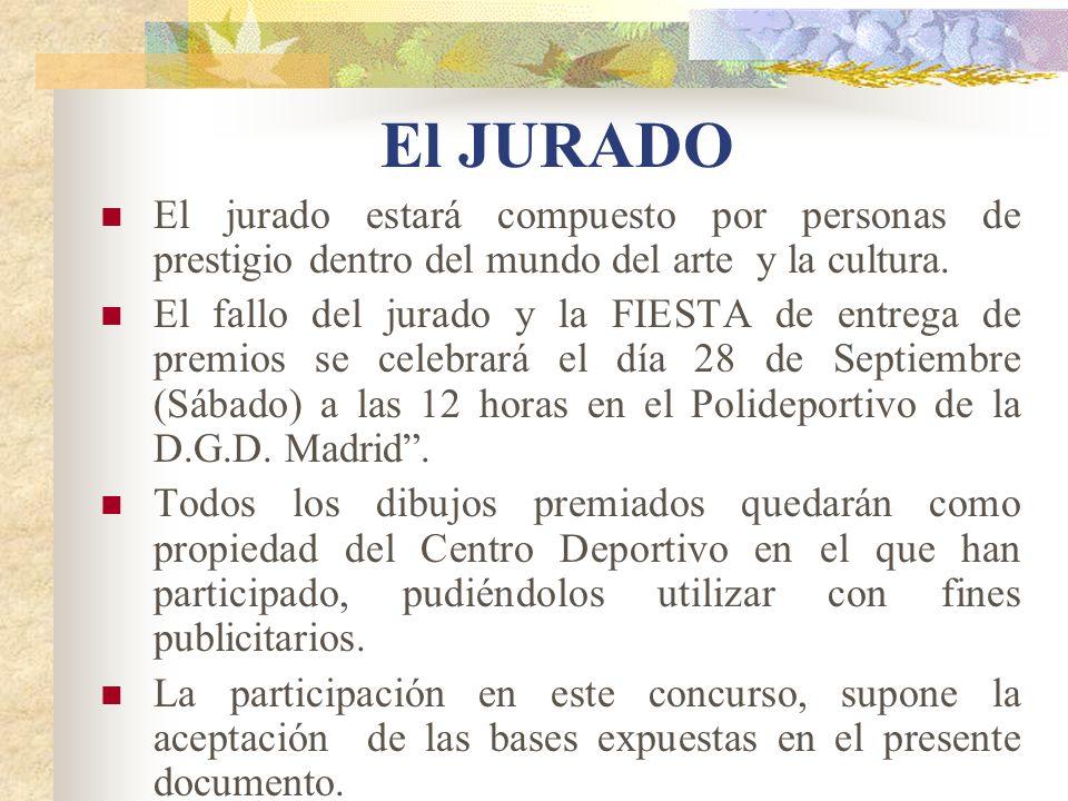 El JURADO El jurado estará compuesto por personas de prestigio dentro del mundo del arte y la cultura. El fallo del jurado y la FIESTA de entrega de p