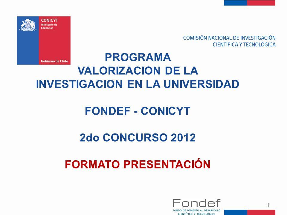 FONDEF de CONICYT FONDO DE FOMENTO AL DESARROLLO CIENTÍFICO Y TECNOLÓGICO Fue creado en 1991 con el propósito de fortalecer y aprovechar las capacidades científicas y tecnológicas de las Universidades e institutos tecnológicos.