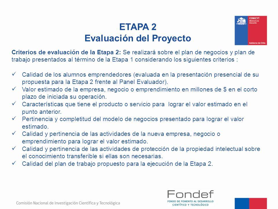 Criterios de evaluación de la Etapa 2: Se realizará sobre el plan de negocios y plan de trabajo presentados al término de la Etapa 1 considerando los