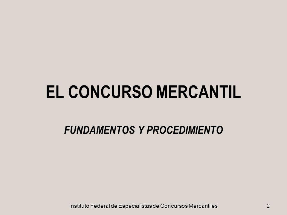 Instituto Federal de Especialistas de Concursos Mercantiles23 PARTICIPACIÓN DE ESPECIALISTAS II PARA ASEGURARSE DE CONTAR CON LAS PERSONAS QUE TIENEN LOS REQUISITOS NECESARIOSPARA LLEVAR A CABO SU TAREA CON COMPETENCIA Y HONESTIDAD, ASÍ COMO LA TRANSPARENCIA EN SU DESIGNACIÓN, APARECE, COMO PRODUCTO DE LA NUEVA LEGISLACIÓN, EL INSTITUTO FEDERAL DE ESPECIALISTAS DE CONCURSOS MERCANTILES, COMO UN ÓRGANO DEL CONSEJO DE LA JUDICATURA FEDERAL Y DEDICADO A LA ADMINISTRACIÓN DEL SISTEMA DE ESPECIALISTAS DE PROCEDIMIENTOS CONCURSALES Y A LA PROMOCIÓN DE ESTUDIOS, INVESTIGACIONES Y PROMOCIÓN DE LA CULTURA CONCURSAL.
