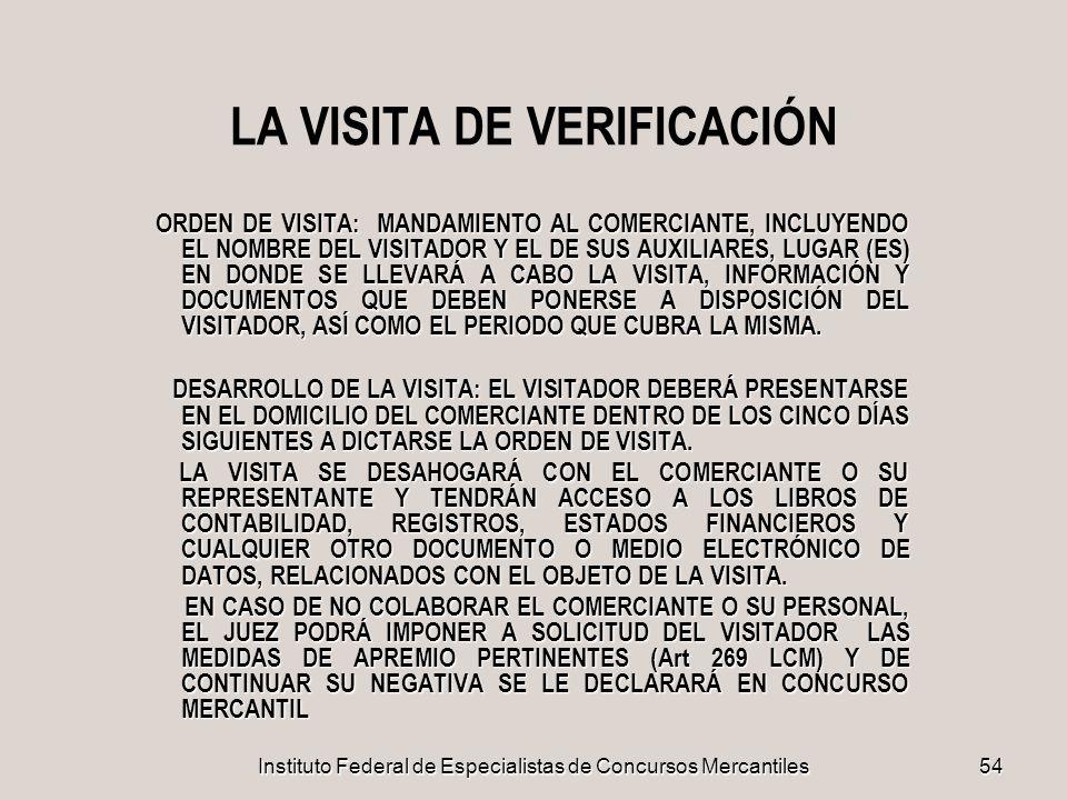 Instituto Federal de Especialistas de Concursos Mercantiles54 LA VISITA DE VERIFICACIÓN ORDEN DE VISITA: MANDAMIENTO AL COMERCIANTE, INCLUYENDO EL NOM