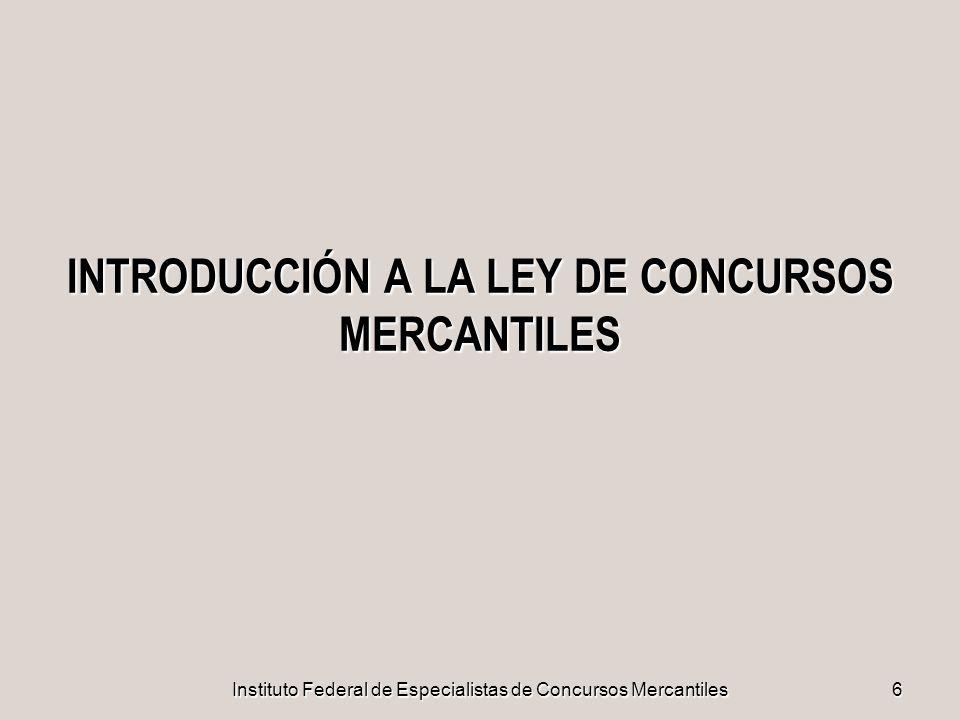 Instituto Federal de Especialistas de Concursos Mercantiles27 LOS ESPECIALISTAS DE CONCURSOS MERCANTILES