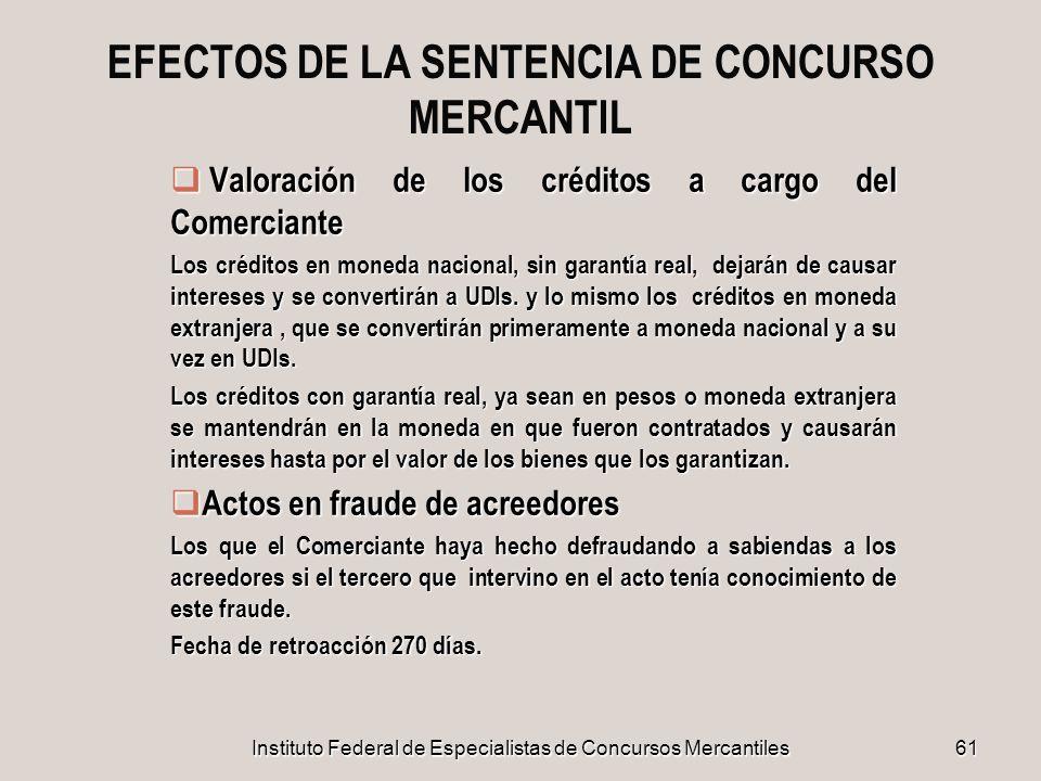 Instituto Federal de Especialistas de Concursos Mercantiles 61 EFECTOS DE LA SENTENCIA DE CONCURSO MERCANTIL Valoración de los créditos a cargo del Co
