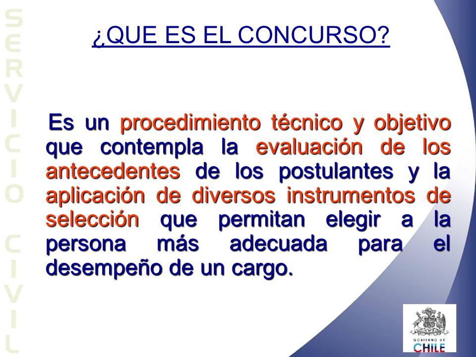 Es un procedimiento técnico y objetivo que contempla la evaluación de los antecedentes de los postulantes y la aplicación de diversos instrumentos de