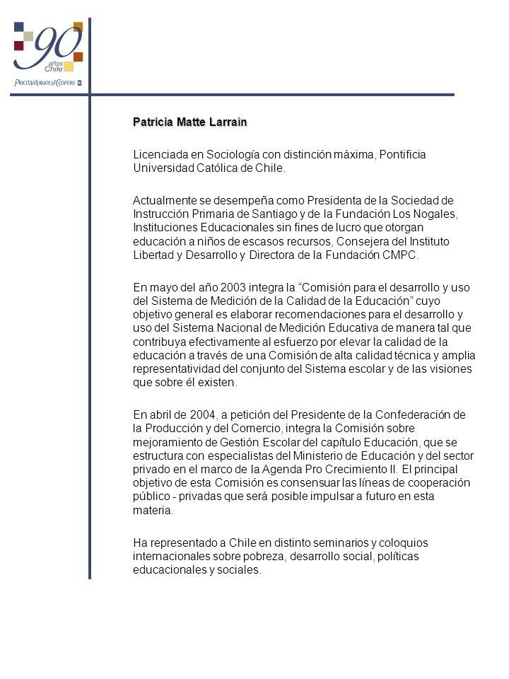 Patricia Matte Larraín Licenciada en Sociología con distinción máxima, Pontificia Universidad Católica de Chile. Actualmente se desempeña como Preside