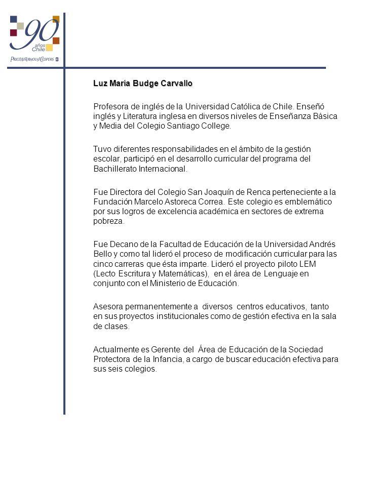 Luz María Budge Carvallo Profesora de inglés de la Universidad Católica de Chile. Enseñó inglés y Literatura inglesa en diversos niveles de Enseñanza