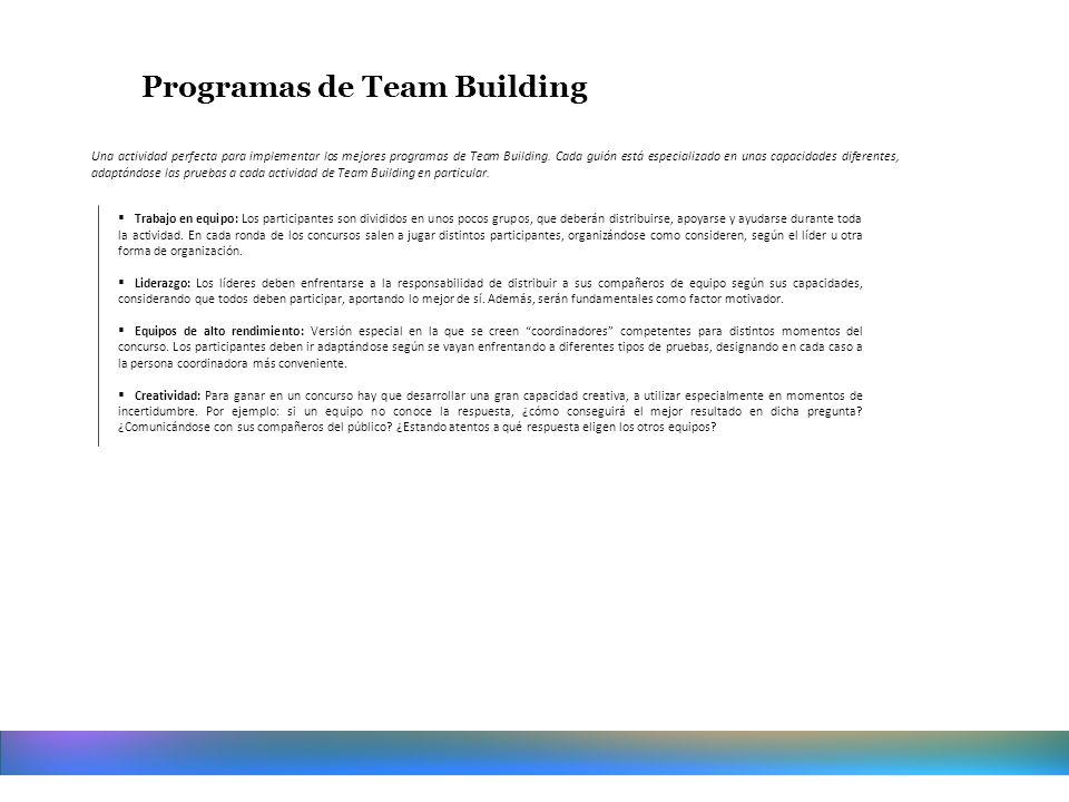 Una actividad perfecta para implementar los mejores programas de Team Building. Cada guión está especializado en unas capacidades diferentes, adaptánd