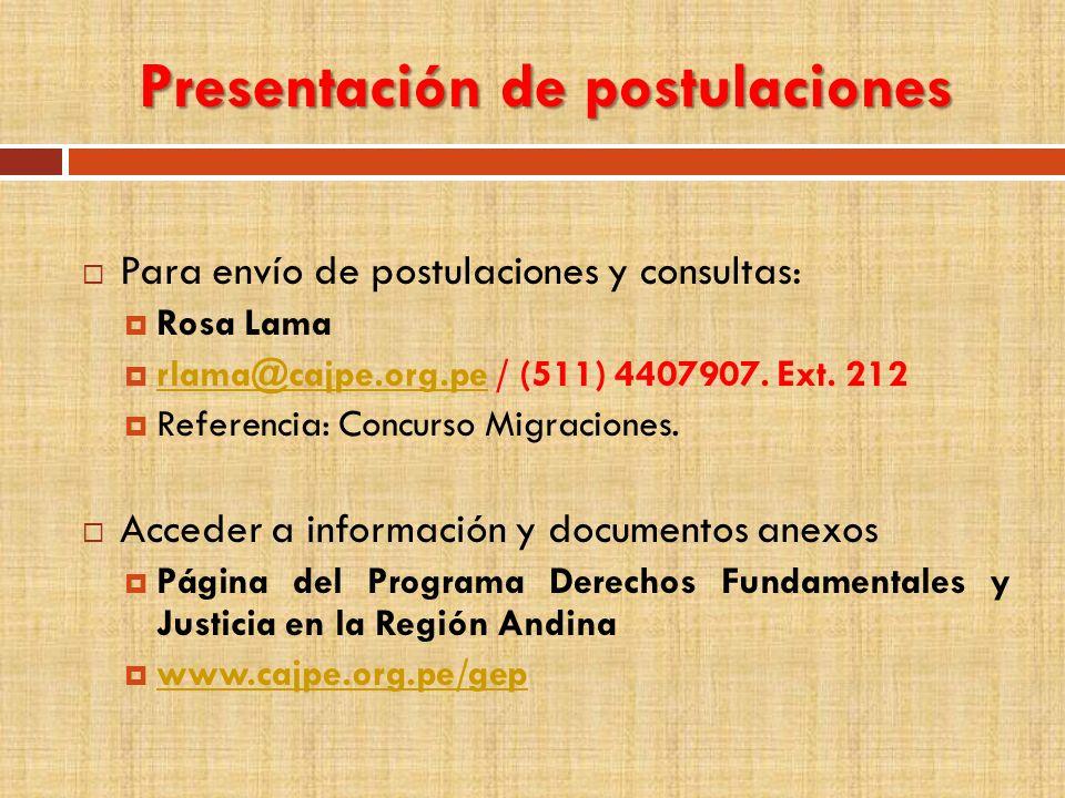 Presentación de postulaciones Para envío de postulaciones y consultas: Rosa Lama rlama@cajpe.org.pe / (511) 4407907. Ext. 212 rlama@cajpe.org.pe Refer
