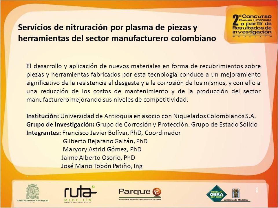 Servicios de nitruración por plasma de piezas y herramientas del sector manufacturero colombiano El desarrollo y aplicación de nuevos materiales en fo