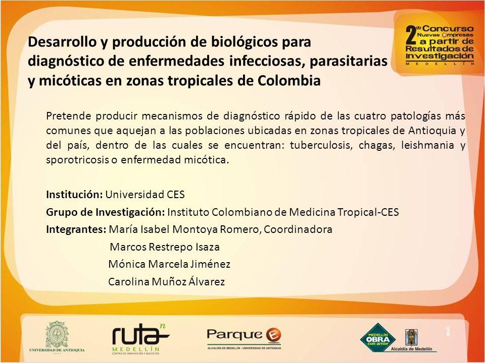 Desarrollo y producción de biológicos para diagnóstico de enfermedades infecciosas, parasitarias y micóticas en zonas tropicales de Colombia Pretende