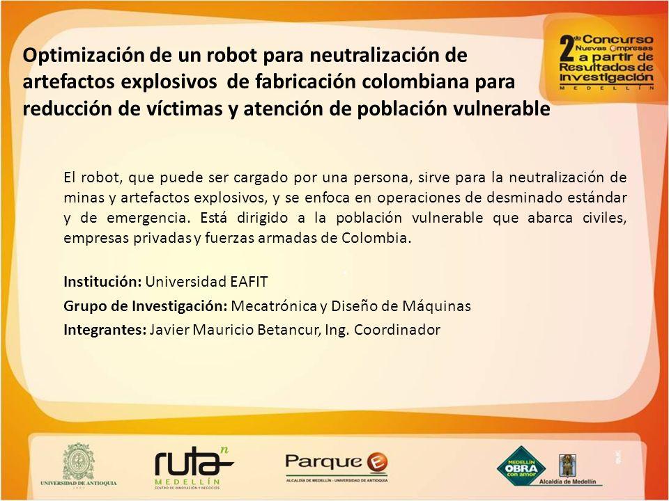 . Optimización de un robot para neutralización de artefactos explosivos de fabricación colombiana para reducción de víctimas y atención de población v