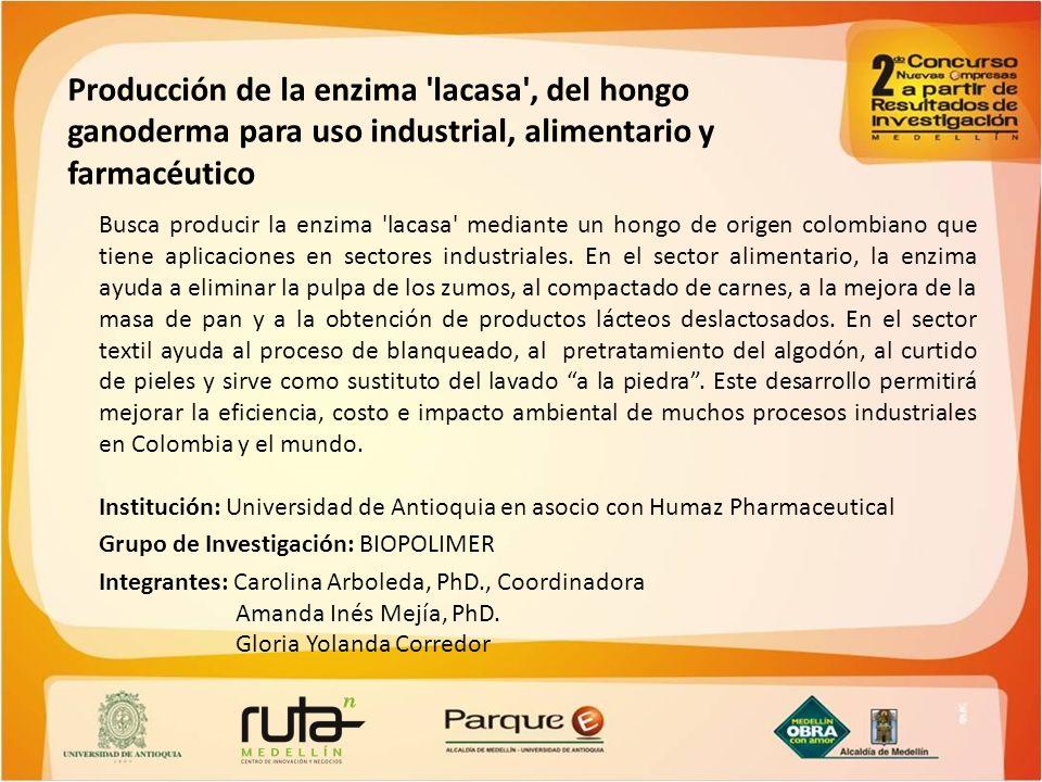 Producción de la enzima 'lacasa', del hongo ganoderma para uso industrial, alimentario y farmacéutico Busca producir la enzima 'lacasa' mediante un ho
