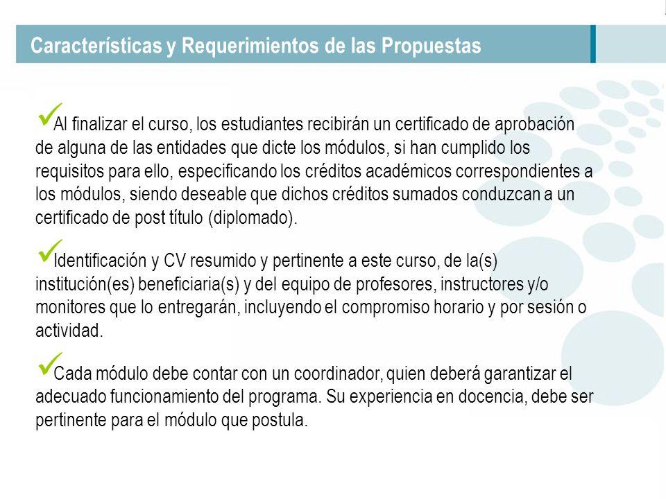 Al finalizar el curso, los estudiantes recibirán un certificado de aprobación de alguna de las entidades que dicte los módulos, si han cumplido los re