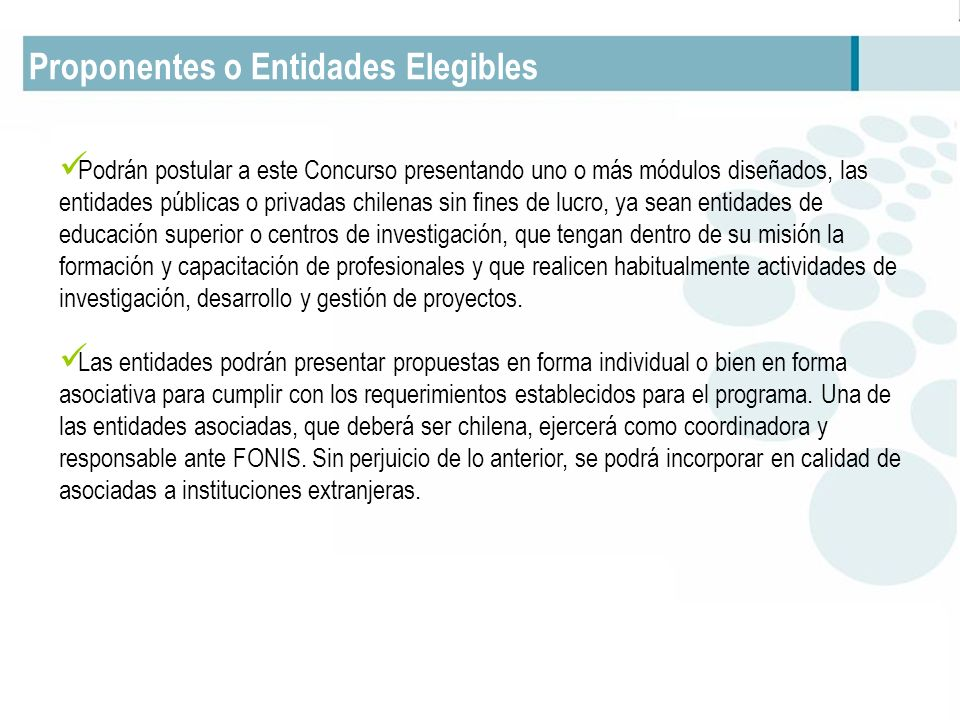 Proponentes o Entidades Elegibles Podrán postular a este Concurso presentando uno o más módulos diseñados, las entidades públicas o privadas chilenas