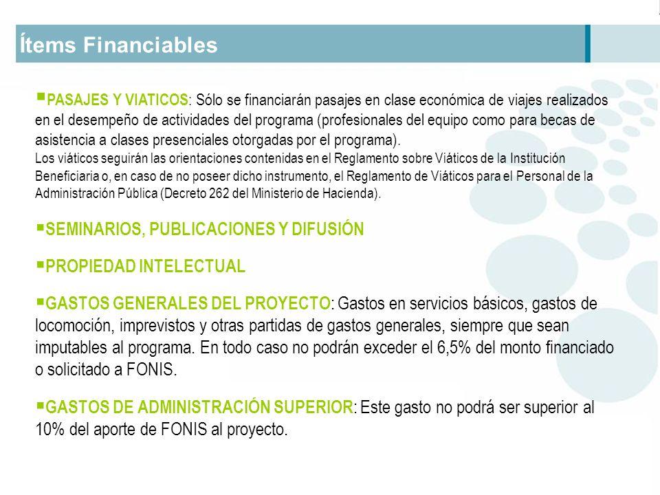 Ítems Financiables PASAJES Y VIATICOS : Sólo se financiarán pasajes en clase económica de viajes realizados en el desempeño de actividades del program