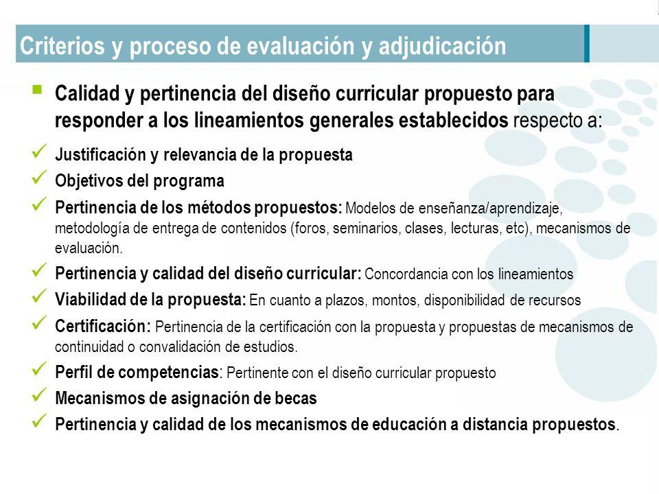 Criterios y proceso de evaluación y adjudicación Calidad y pertinencia del diseño curricular propuesto para responder a los lineamientos generales est