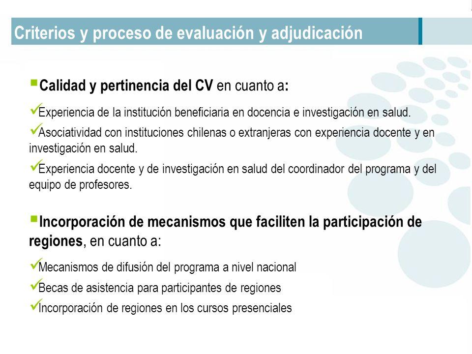 Criterios y proceso de evaluación y adjudicación Calidad y pertinencia del CV en cuanto a : Experiencia de la institución beneficiaria en docencia e investigación en salud.