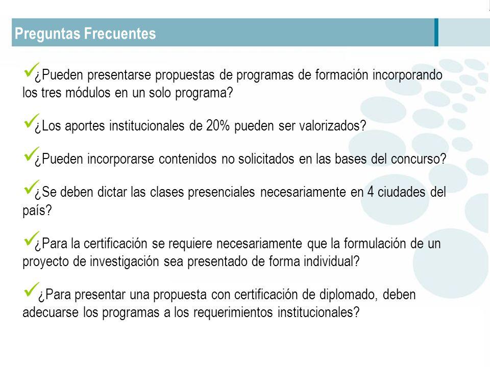 Preguntas Frecuentes ¿Pueden presentarse propuestas de programas de formación incorporando los tres módulos en un solo programa? ¿Los aportes instituc