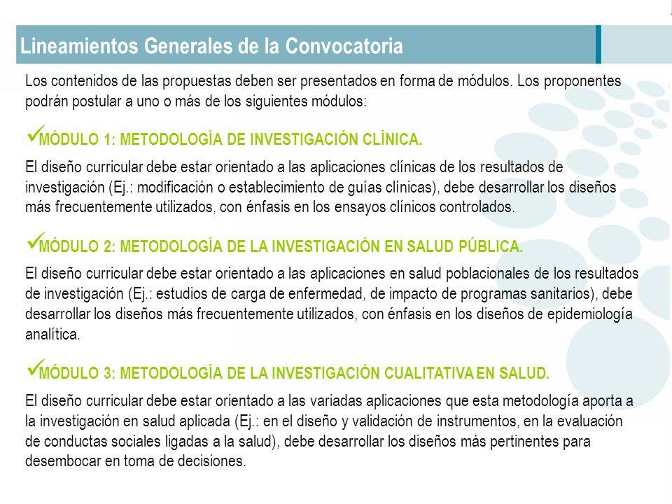 Lineamientos Generales de la Convocatoria Los contenidos de las propuestas deben ser presentados en forma de módulos. Los proponentes podrán postular