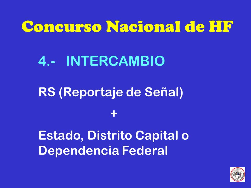 Concurso Nacional de HF 4.- INTERCAMBIO RS (Reportaje de Señal) + Estado, Distrito Capital o Dependencia Federal