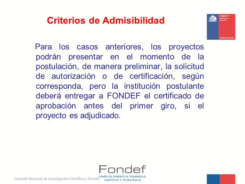 Para los casos anteriores, los proyectos podrán presentar en el momento de la postulación, de manera preliminar, la solicitud de autorización o de cer