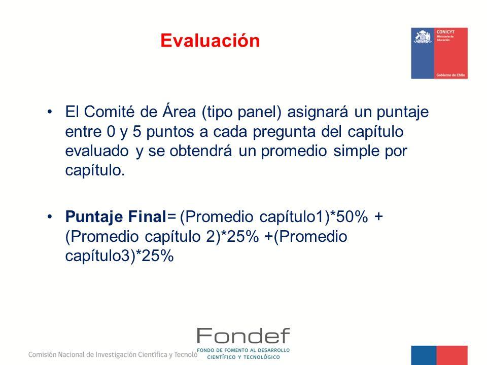 El Comité de Área (tipo panel) asignará un puntaje entre 0 y 5 puntos a cada pregunta del capítulo evaluado y se obtendrá un promedio simple por capít