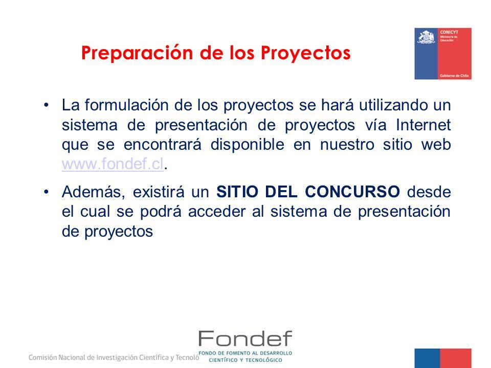 Preparación de los Proyectos La formulación de los proyectos se hará utilizando un sistema de presentación de proyectos vía Internet que se encontrará