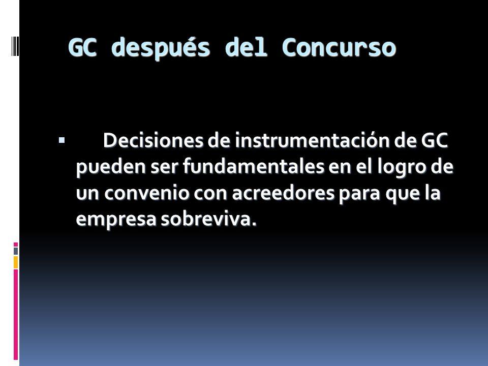 GC después del Concurso GC después del Concurso Decisiones de instrumentación de GC pueden ser fundamentales en el logro de un convenio con acreedores