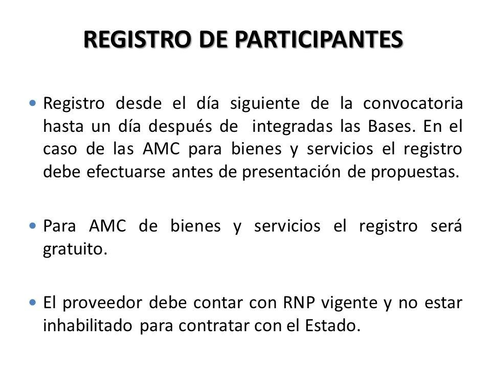 Registro desde el día siguiente de la convocatoria hasta un día después de integradas las Bases. En el caso de las AMC para bienes y servicios el regi