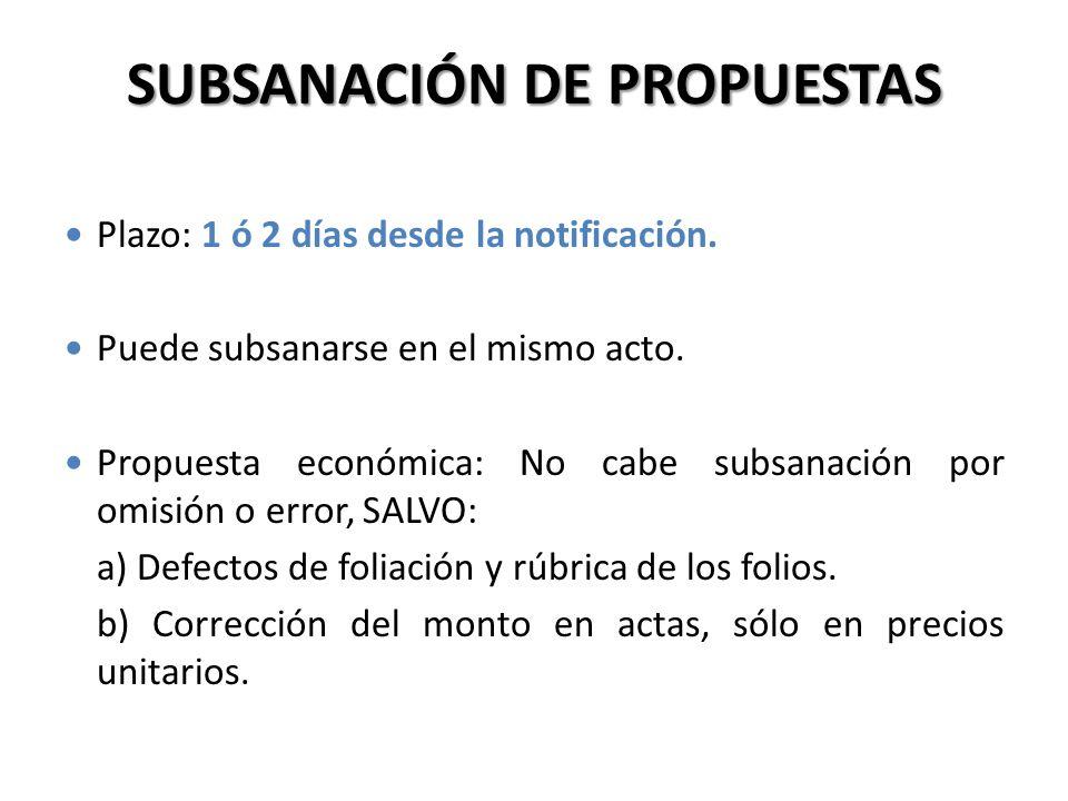 SUBSANACIÓN DE PROPUESTAS Plazo: 1 ó 2 días desde la notificación. Puede subsanarse en el mismo acto. Propuesta económica: No cabe subsanación por omi