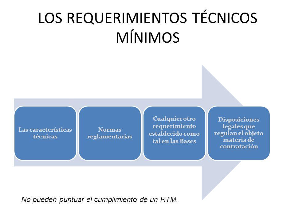 LOS REQUERIMIENTOS TÉCNICOS MÍNIMOS Las características técnicas Cualquier otro requerimiento establecido como tal en las Bases Normas reglamentarias