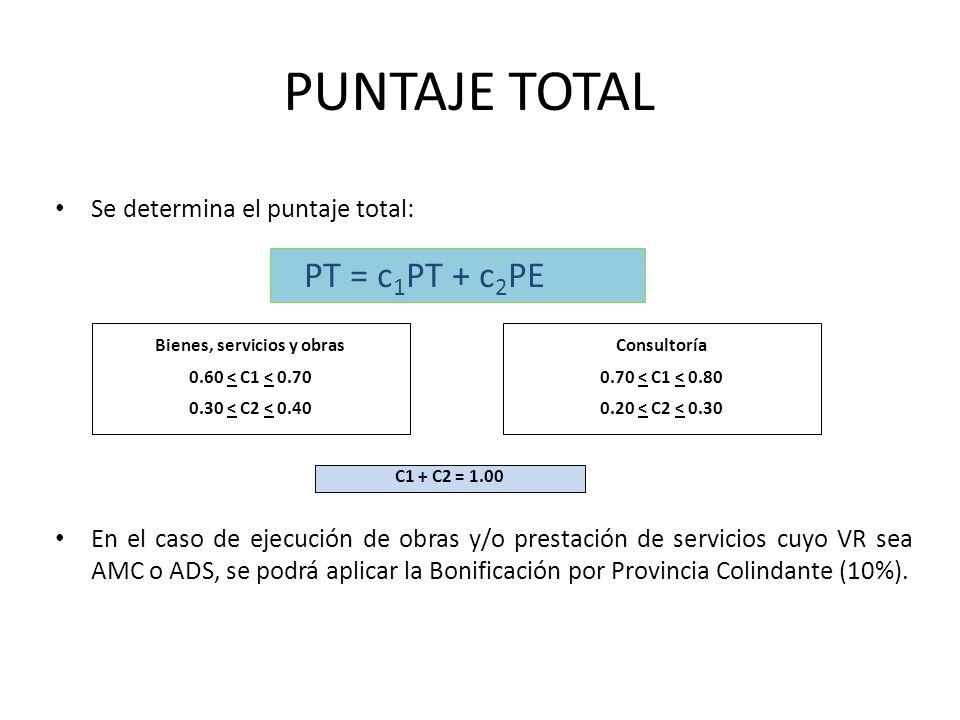 PUNTAJE TOTAL Se determina el puntaje total: En el caso de ejecución de obras y/o prestación de servicios cuyo VR sea AMC o ADS, se podrá aplicar la B