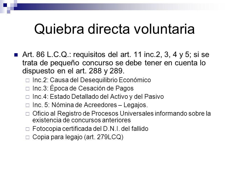 Quiebra directa voluntaria Art. 86 L.C.Q.: requisitos del art. 11 inc.2, 3, 4 y 5; si se trata de pequeño concurso se debe tener en cuenta lo dispuest