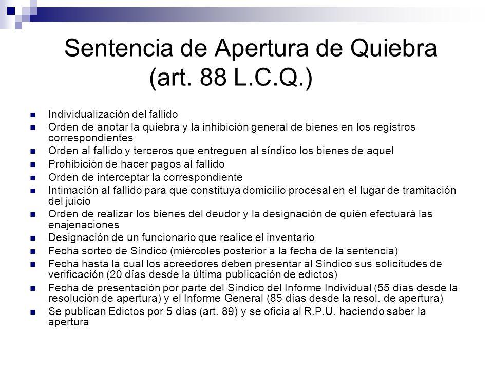 Sentencia de Apertura de Quiebra (art. 88 L.C.Q.) Individualización del fallido Orden de anotar la quiebra y la inhibición general de bienes en los re