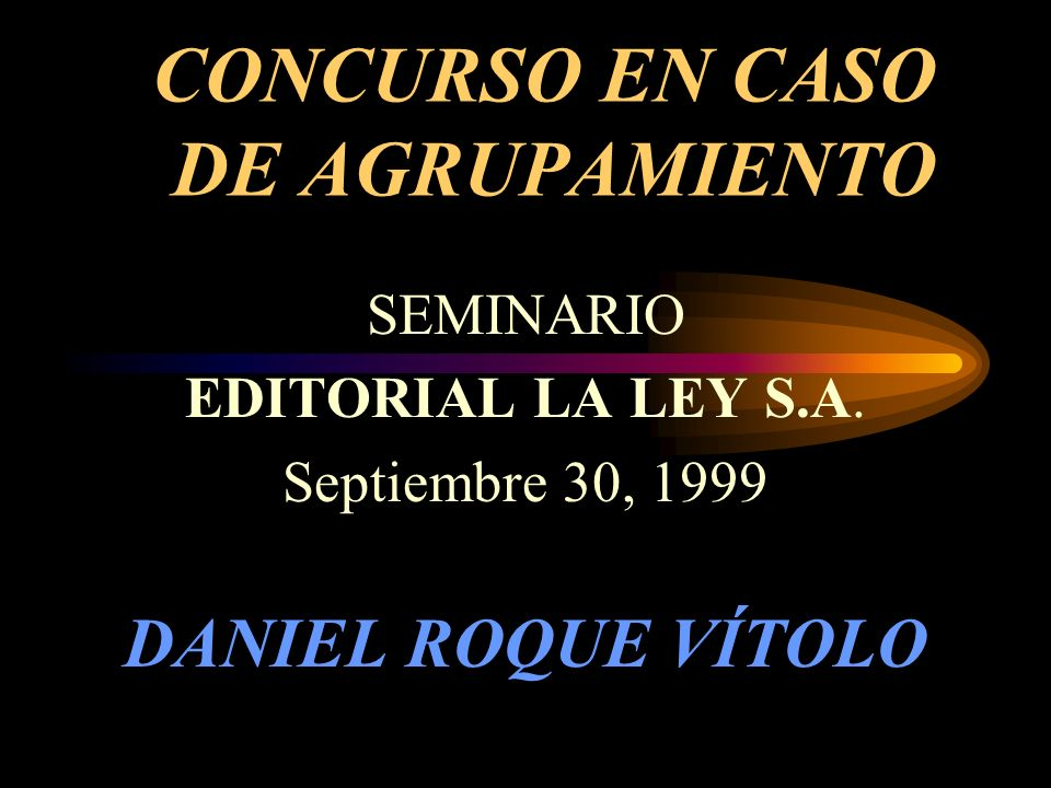 CONCURSO EN CASO DE AGRUPAMIENTO SEMINARIO EDITORIAL LA LEY S.A.