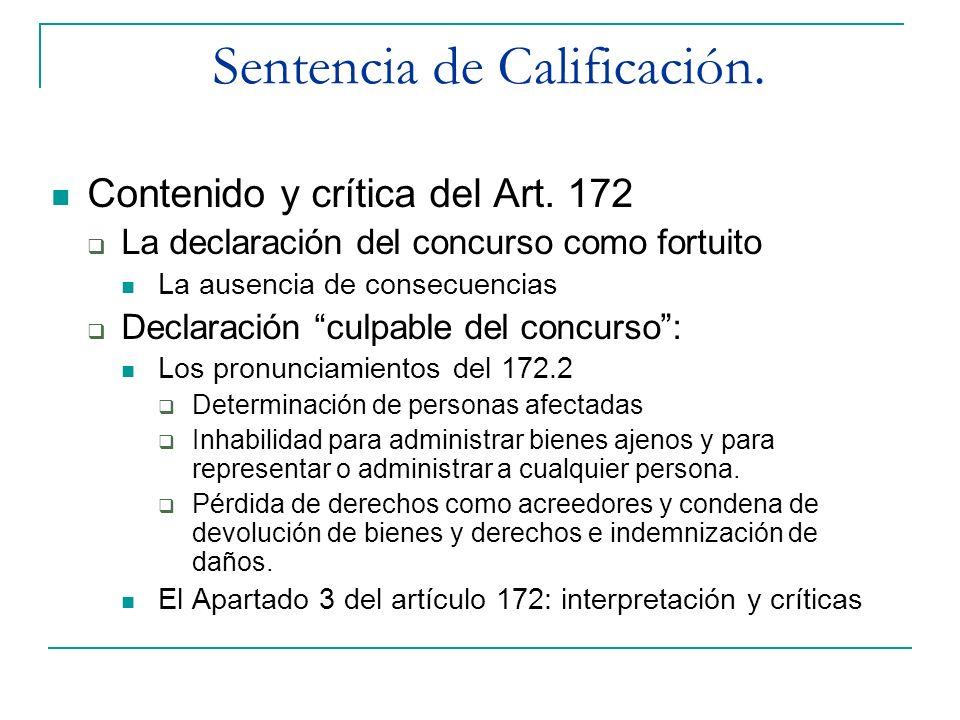 Sentencia de Calificación. Contenido y crítica del Art. 172 La declaración del concurso como fortuito La ausencia de consecuencias Declaración culpabl