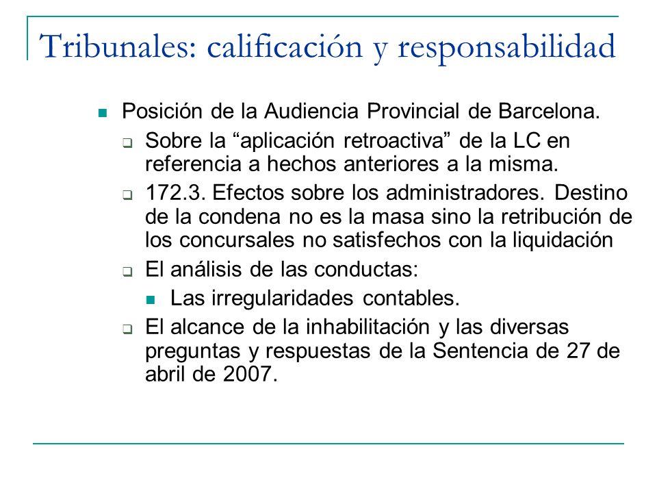 Tribunales: calificación y responsabilidad Posición de la Audiencia Provincial de Barcelona. Sobre la aplicación retroactiva de la LC en referencia a