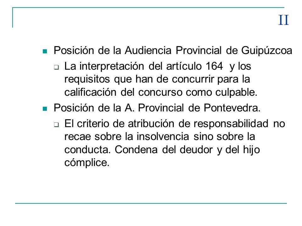 II Posición de la Audiencia Provincial de Guipúzcoa La interpretación del artículo 164 y los requisitos que han de concurrir para la calificación del