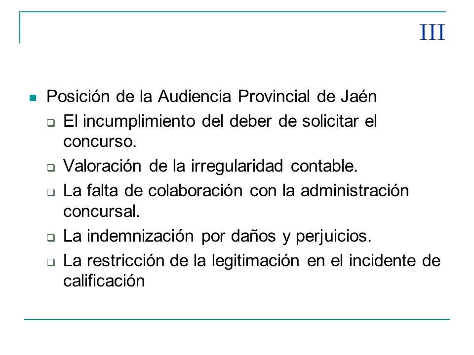 III Posición de la Audiencia Provincial de Jaén El incumplimiento del deber de solicitar el concurso. Valoración de la irregularidad contable. La falt