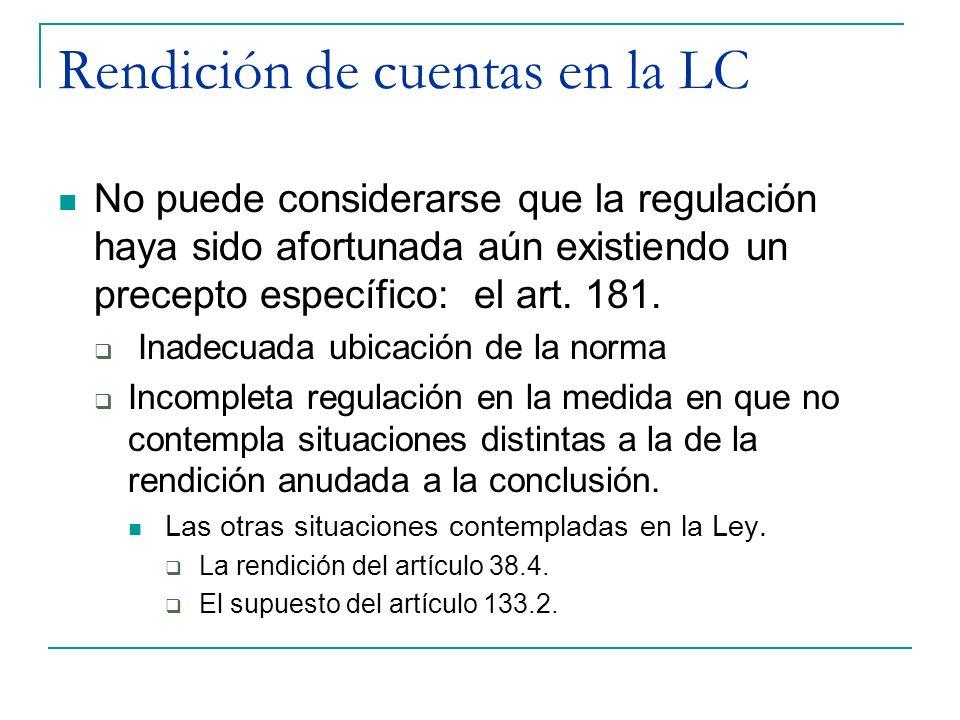 Rendición de cuentas en la LC No puede considerarse que la regulación haya sido afortunada aún existiendo un precepto específico: el art. 181. Inadecu