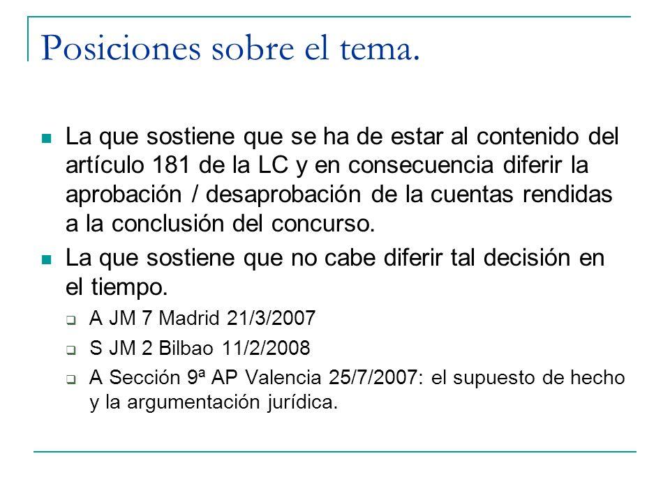 Posiciones sobre el tema. La que sostiene que se ha de estar al contenido del artículo 181 de la LC y en consecuencia diferir la aprobación / desaprob