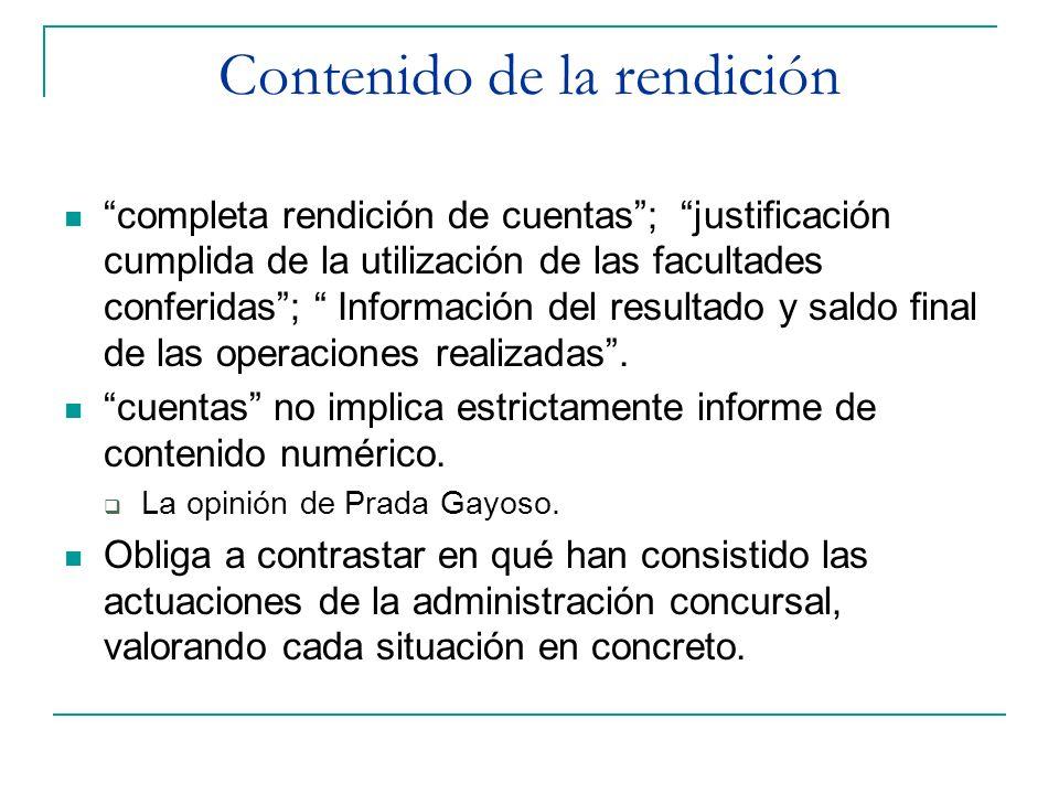 Contenido de la rendición completa rendición de cuentas; justificación cumplida de la utilización de las facultades conferidas; Información del result