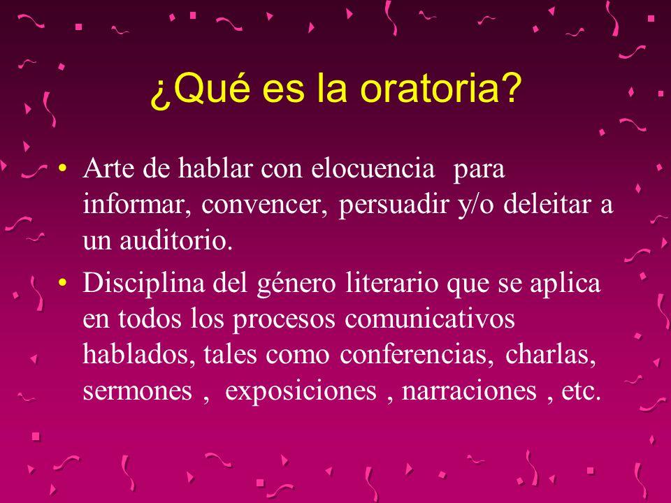 ¿Qué es la oratoria? Arte de hablar con elocuencia para informar, convencer, persuadir y/o deleitar a un auditorio. Disciplina del género literario qu