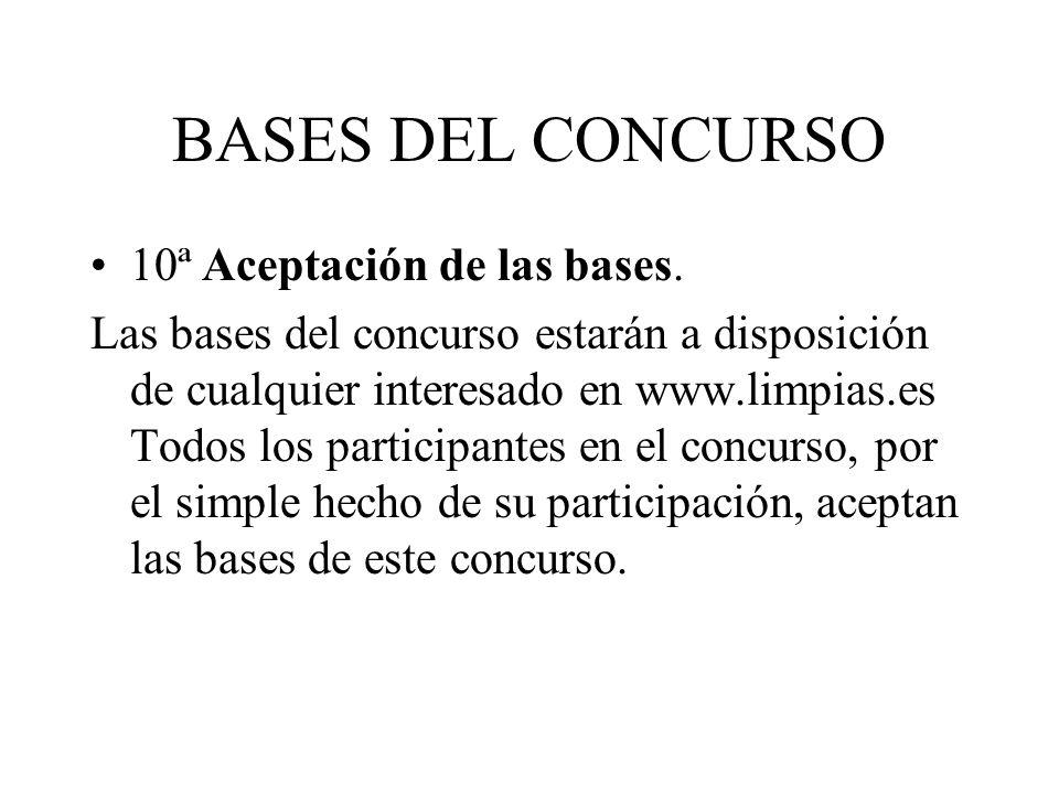 BASES DEL CONCURSO 10ª Aceptación de las bases. Las bases del concurso estarán a disposición de cualquier interesado en www.limpias.es Todos los parti