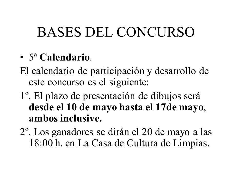 BASES DEL CONCURSO 5ª Calendario. El calendario de participación y desarrollo de este concurso es el siguiente: 1º. El plazo de presentación de dibujo